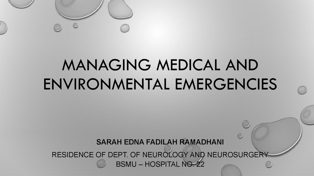 Managing medical and environmental emergencies