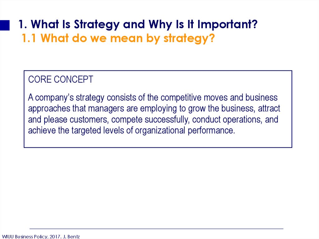 1. What Is Strategy and Why Is It Important? 1.1 What do we mean by strategy?