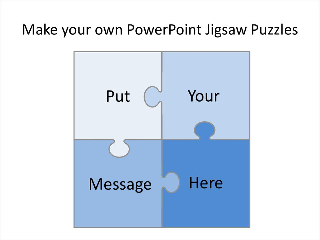 Make your own PowerPoint Jigsaw Puzzles  Шаблон - online presentation