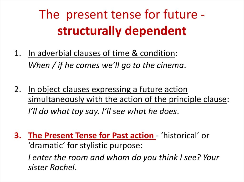 The present tense for future - structurally dependent