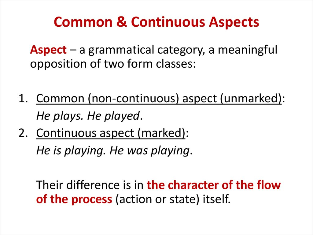 Common & Continuous Aspects