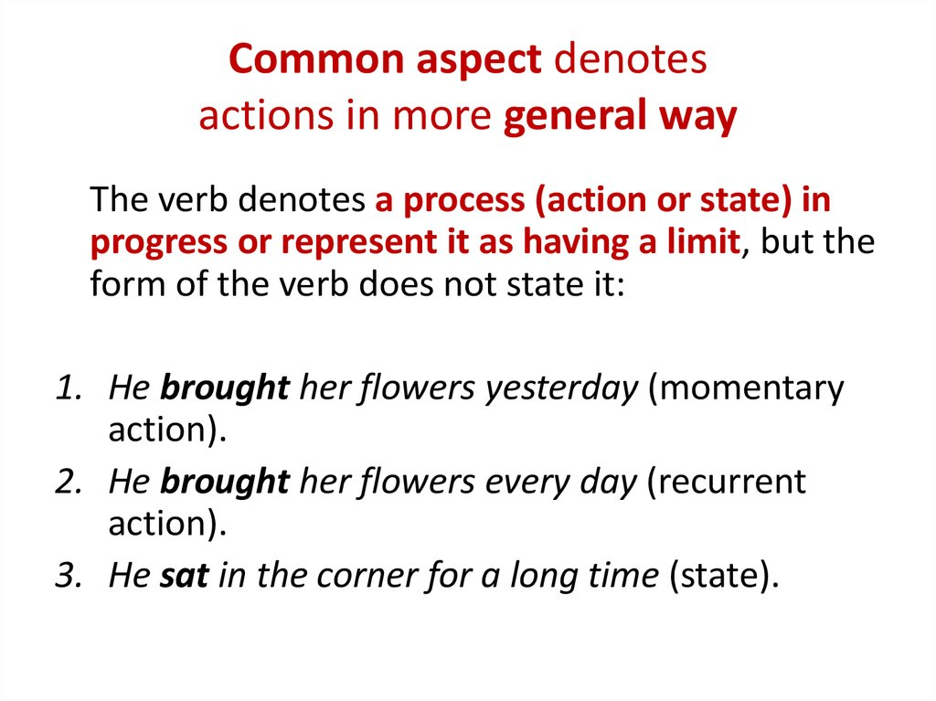 Common aspect denotes actions in more general way