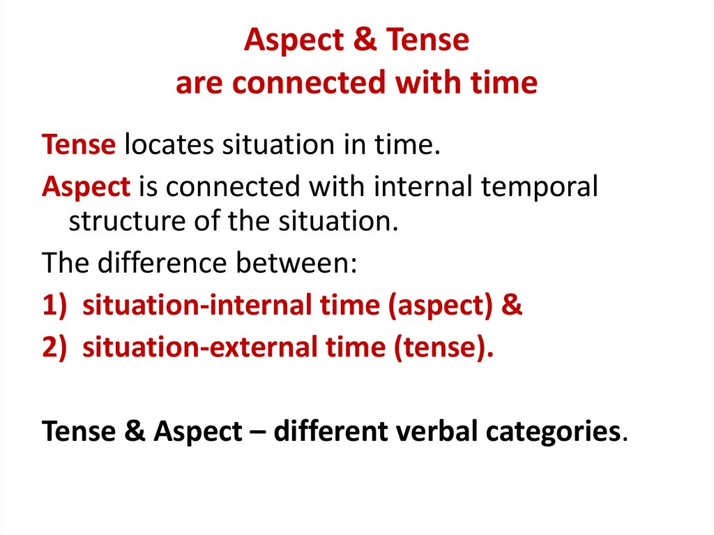 Aspect & Tense are connected with time