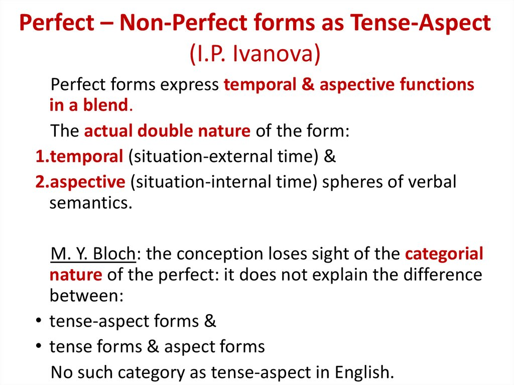 Perfect – Non-Perfect forms as Tense-Aspect (I.P. Ivanova)
