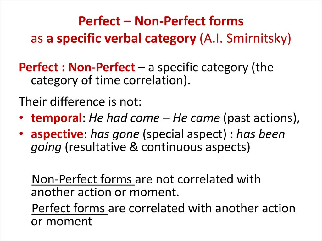 Perfect – Non-Perfect forms as a specific verbal category (A.I. Smirnitsky)
