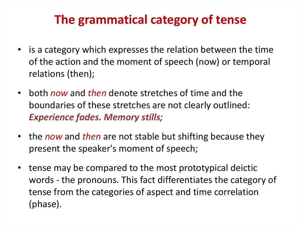 The grammatical category of tense