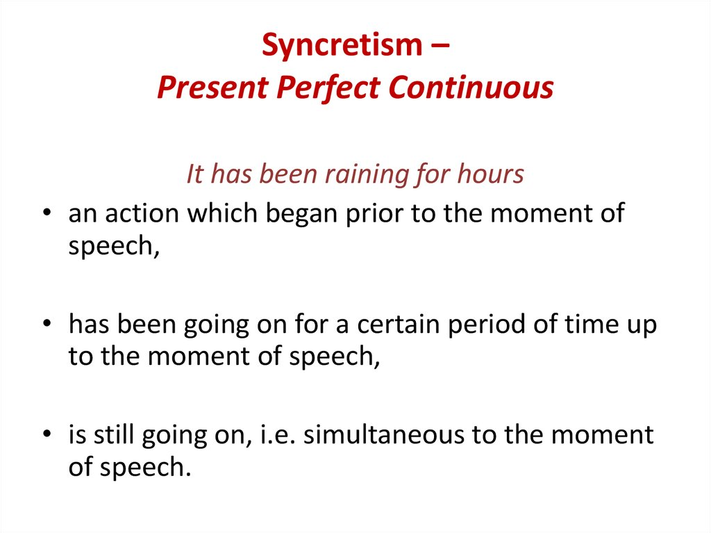 Syncretism – Present Perfect Continuous