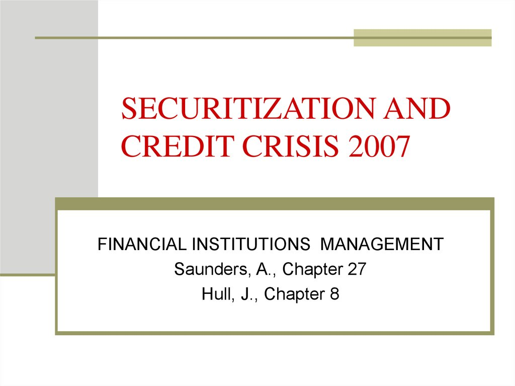 SECURITIZATION AND CREDIT CRISIS 2007