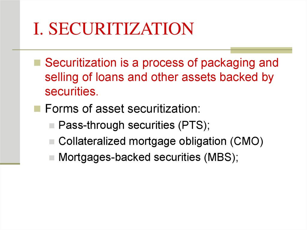 I. SECURITIZATION