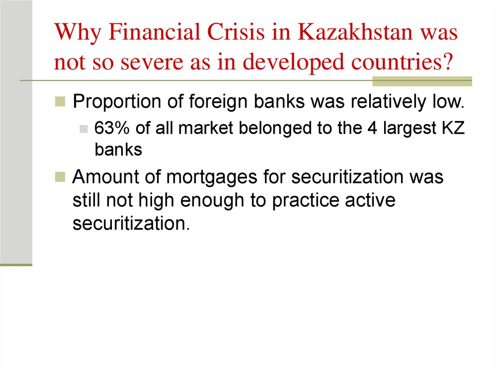 Why Financial Crisis in Kazakhstan was not so severe as in developed countries?