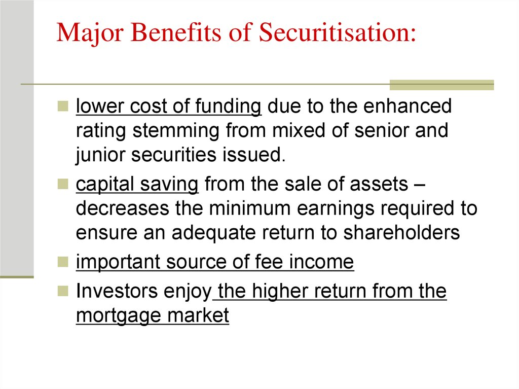 Major Benefits of Securitisation: