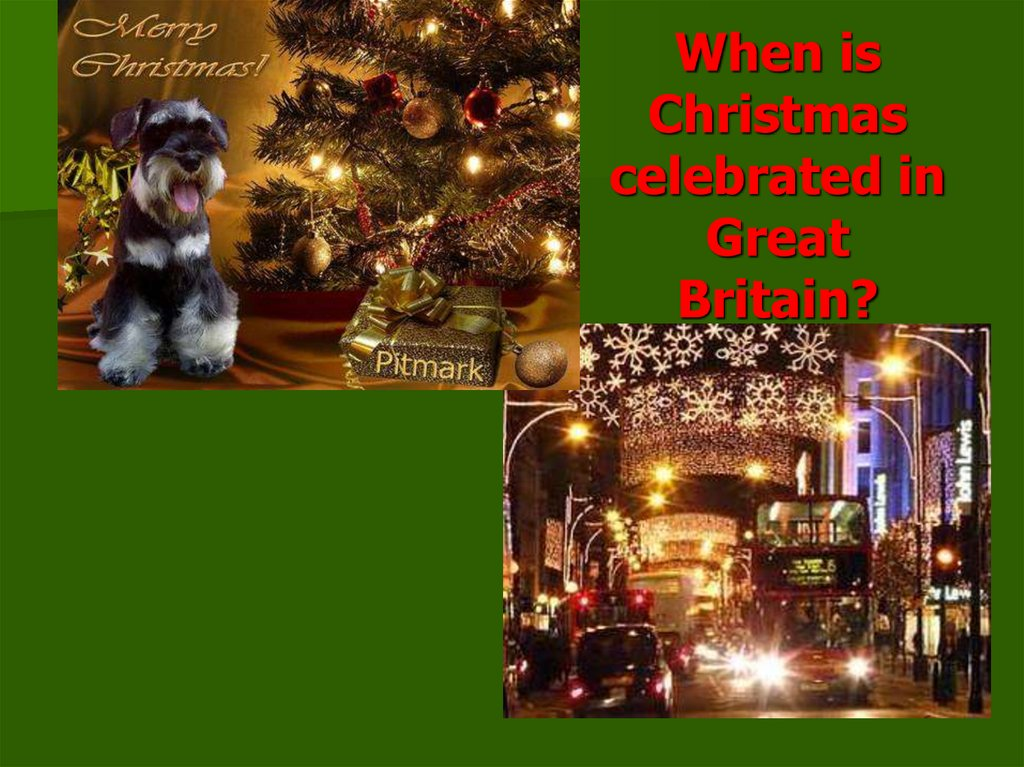 traditions of celebrating when is christmas celebrated in great britain - When Is Christmas Celebrated