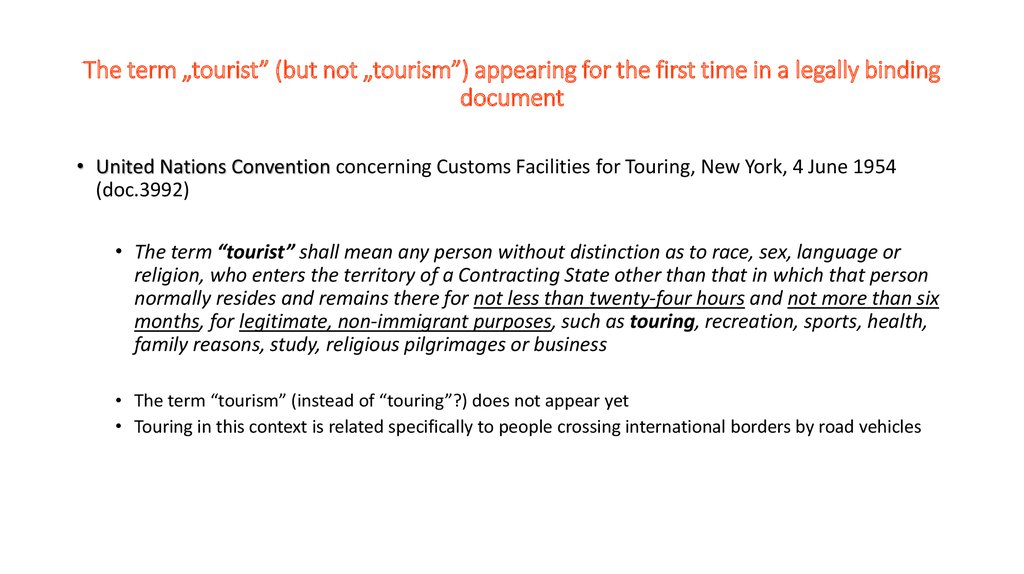 "The term ""tourist"" (but not ""tourism"") appearing for the first time in a legally binding document"