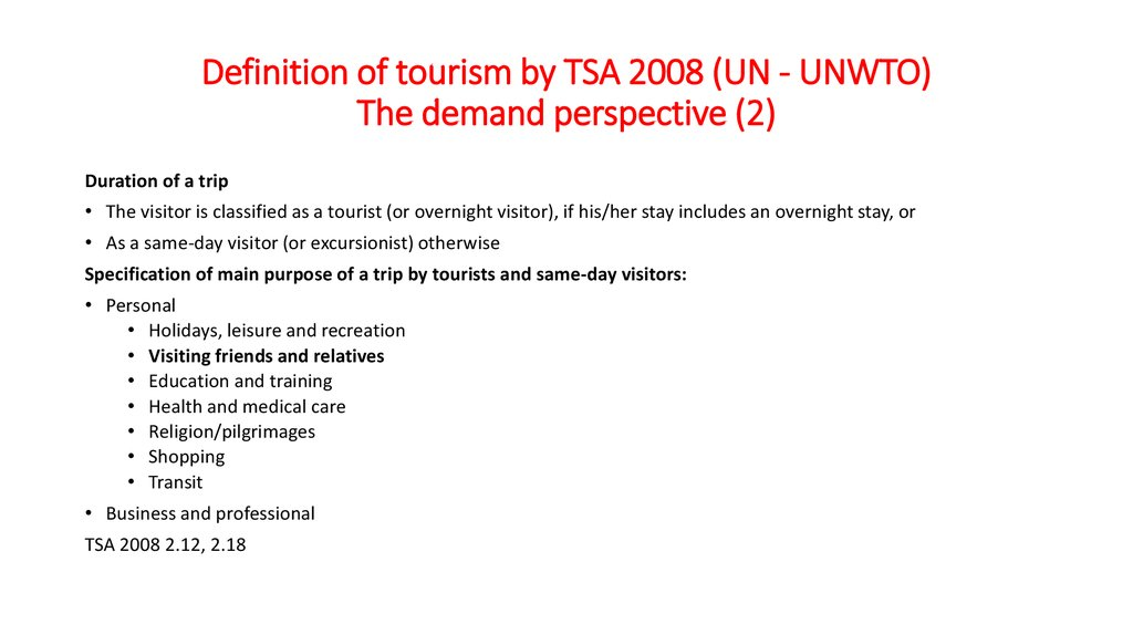 Definition of tourism by TSA 2008 (UN - UNWTO) The demand perspective (2)