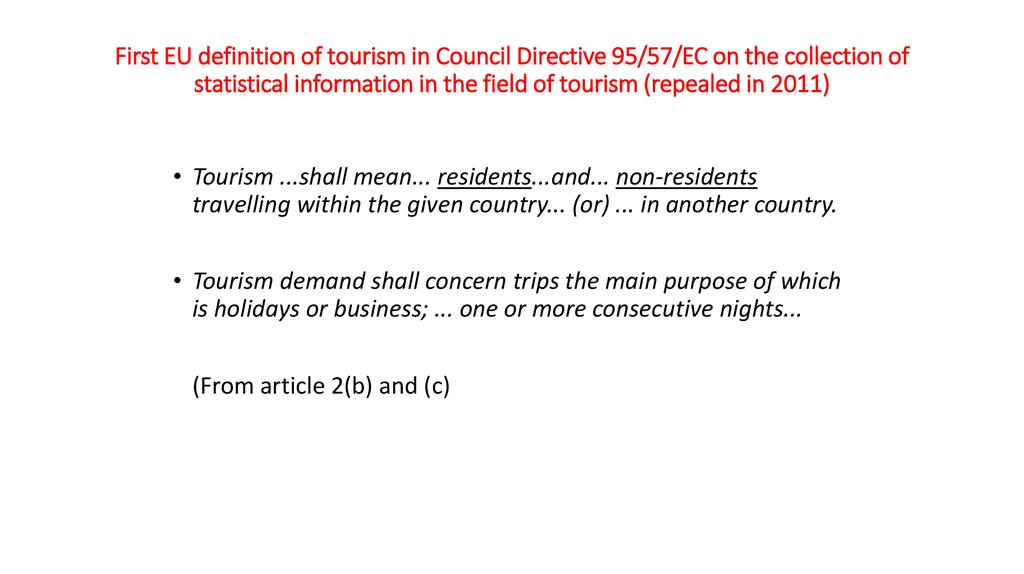 First EU definition of tourism in Council Directive 95/57/EC on the collection of statistical information in the field of