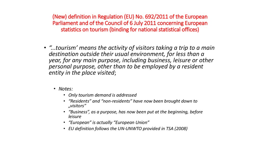 (New) definition in Regulation (EU) No. 692/2011 of the European Parliament and of the Council of 6 July 2011 concerning