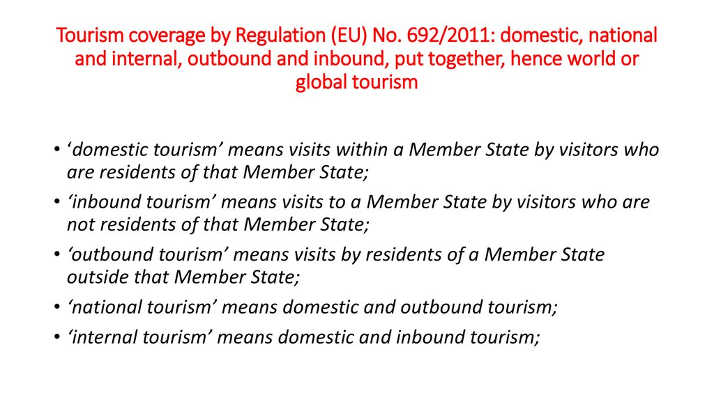 Tourism coverage by Regulation (EU) No. 692/2011: domestic, national and internal, outbound and inbound, put together, hence