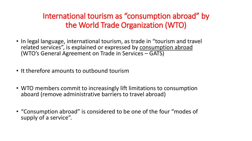 "International tourism as ""consumption abroad"" by the World Trade Organization (WTO)"