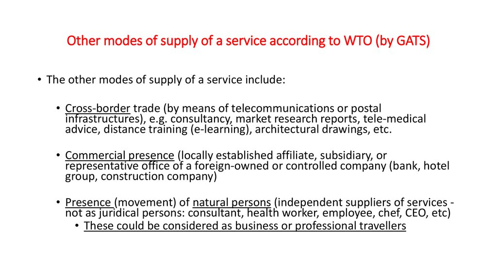 Other modes of supply of a service according to WTO (by GATS)
