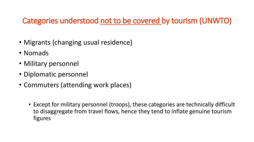Categories understood not to be covered by tourism (UNWTO)