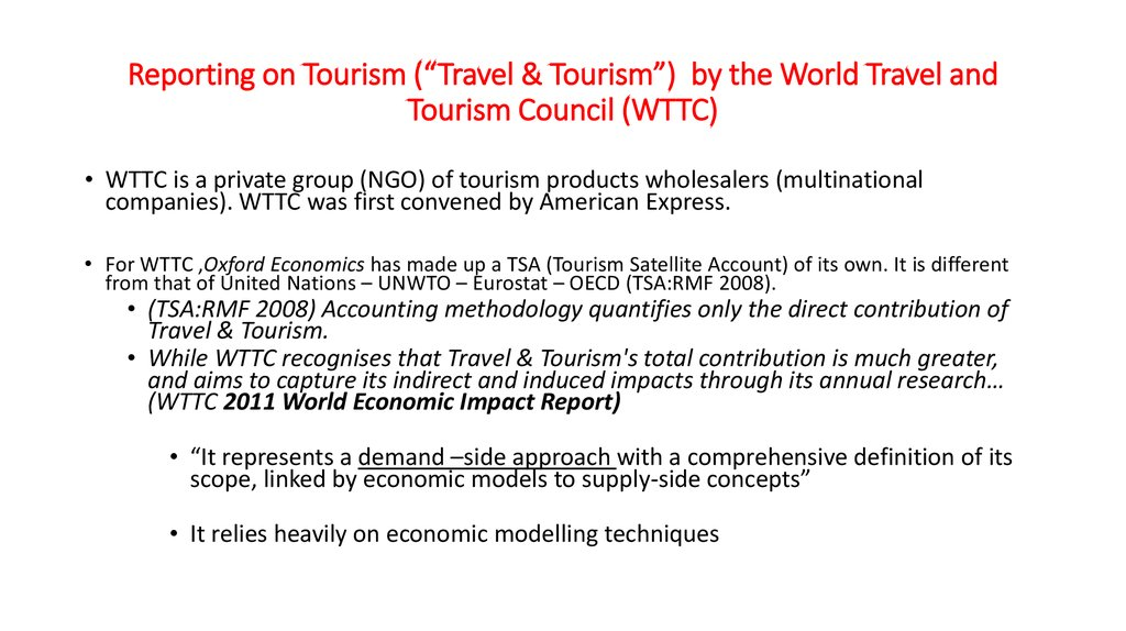 "Reporting on Tourism (""Travel & Tourism"") by the World Travel and Tourism Council (WTTC)"