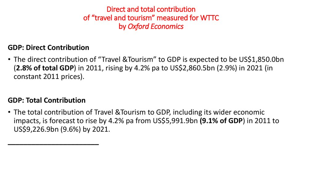 "Direct and total contribution of ""travel and tourism"" measured for WTTC by Oxford Economics"