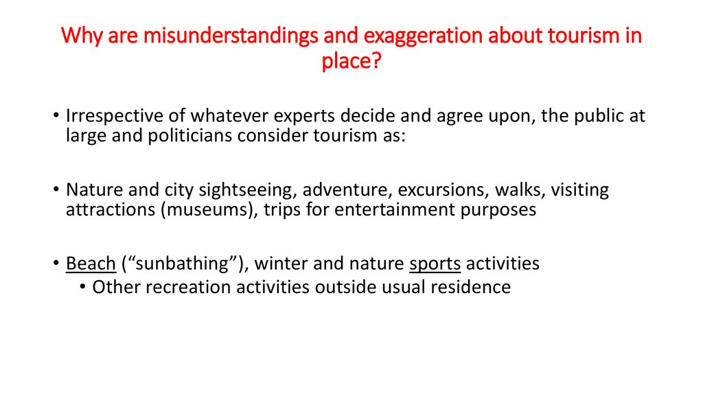 Why are misunderstandings and exaggeration about tourism in place?