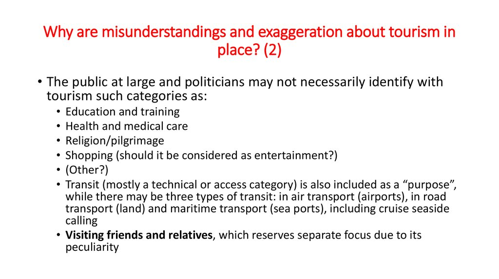 Why are misunderstandings and exaggeration about tourism in place? (2)