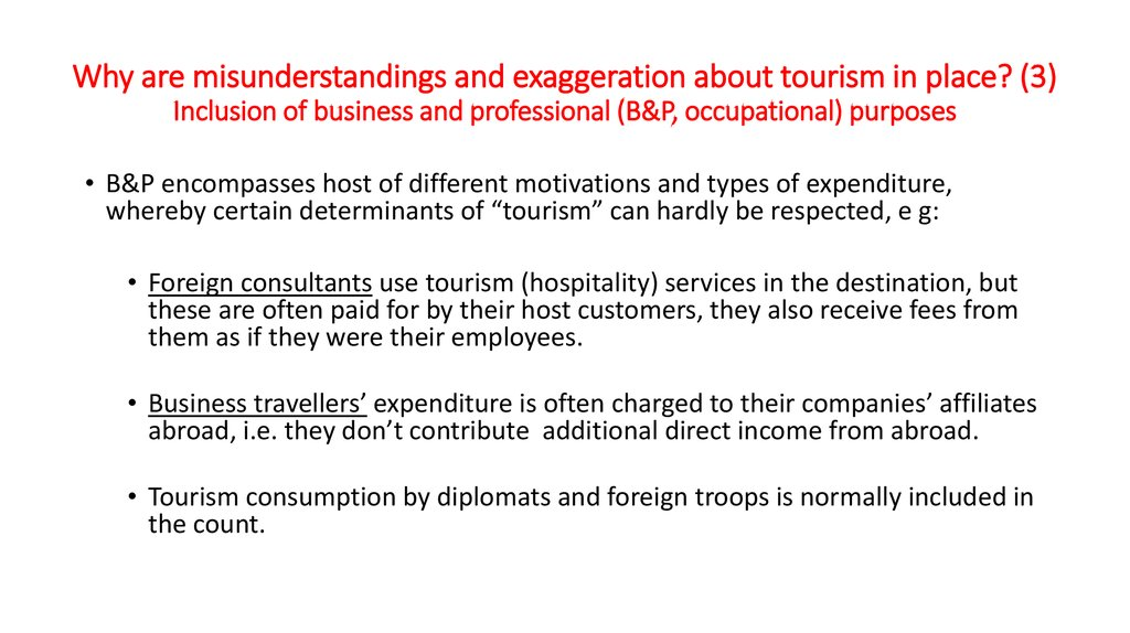 Why are misunderstandings and exaggeration about tourism in place? (3) Inclusion of business and professional (B&P,