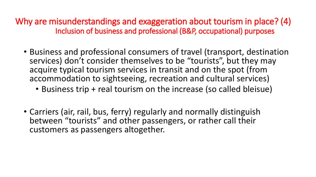 Why are misunderstandings and exaggeration about tourism in place? (4) Inclusion of business and professional (B&P,
