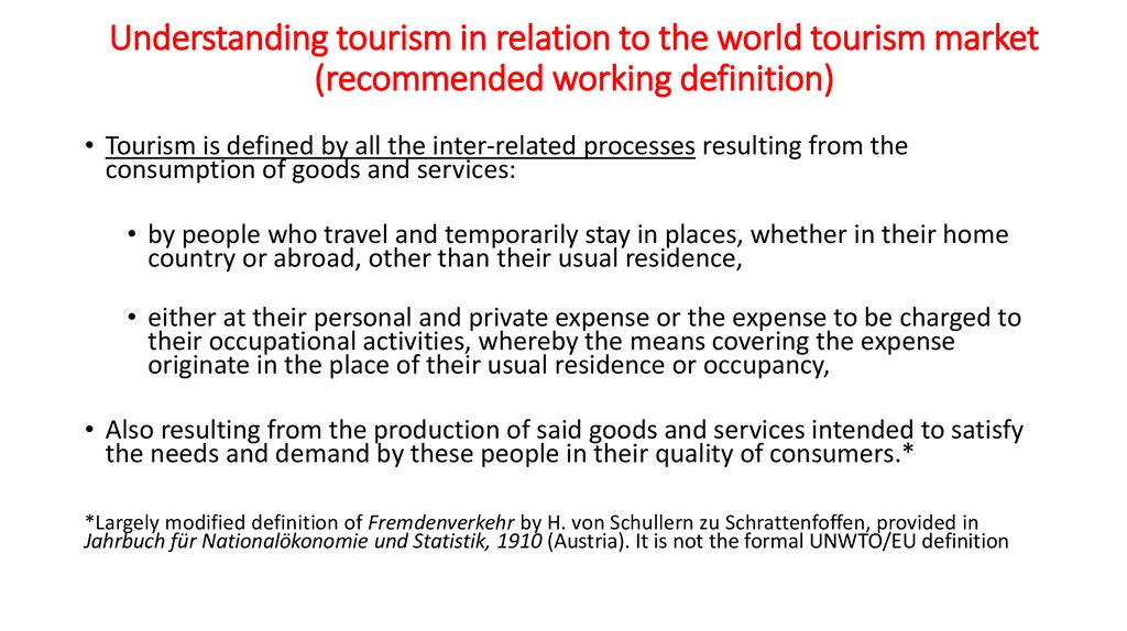 Understanding tourism in relation to the world tourism market (recommended working definition)