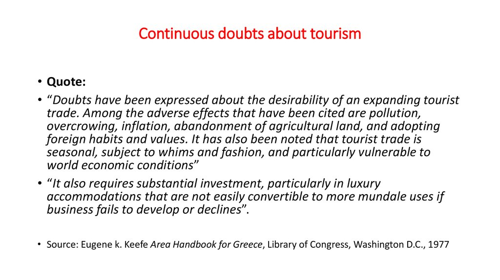 Continuous doubts about tourism