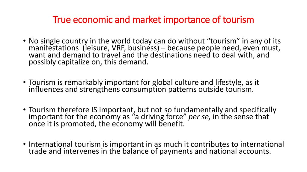 True economic and market importance of tourism