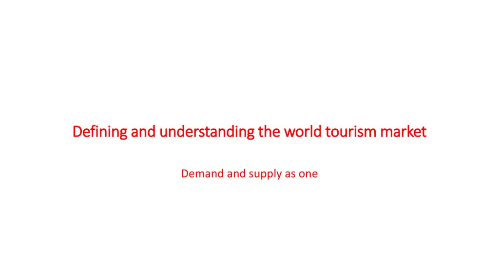 Defining and understanding the world tourism market