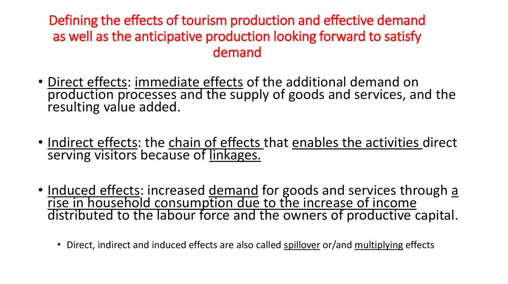 Defining the effects of tourism production and effective demand as well as the anticipative production looking forward to