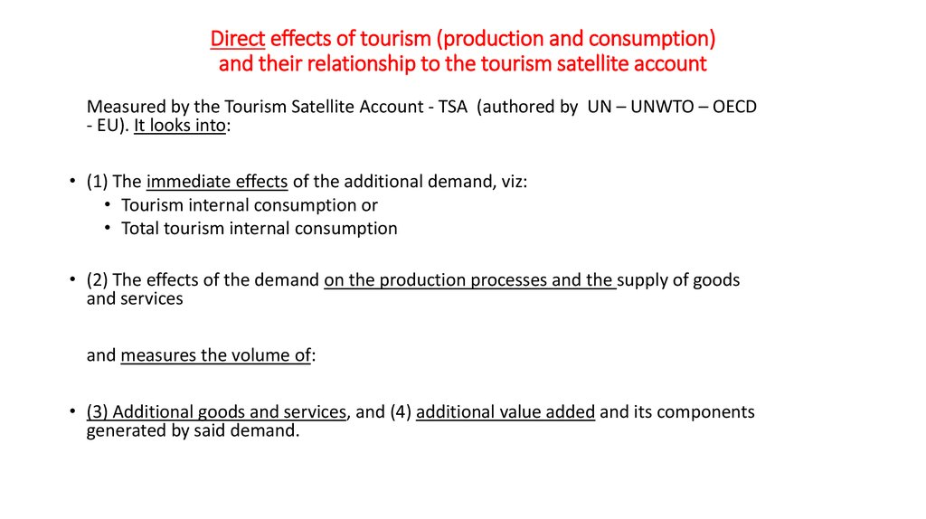 Direct effects of tourism (production and consumption) and their relationship to the tourism satellite account