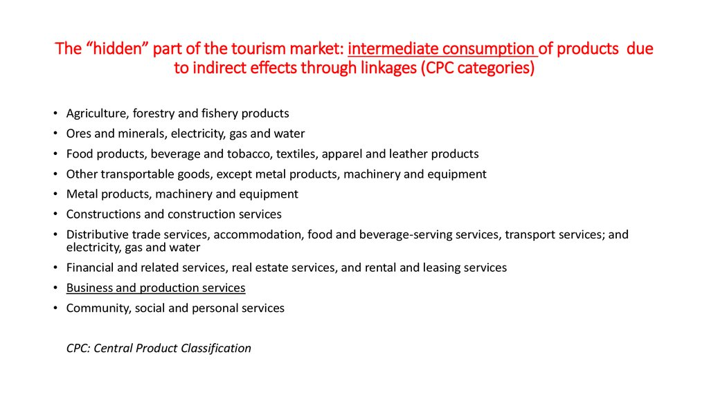 "The ""hidden"" part of the tourism market: intermediate consumption of products due to indirect effects through linkages (CPC"