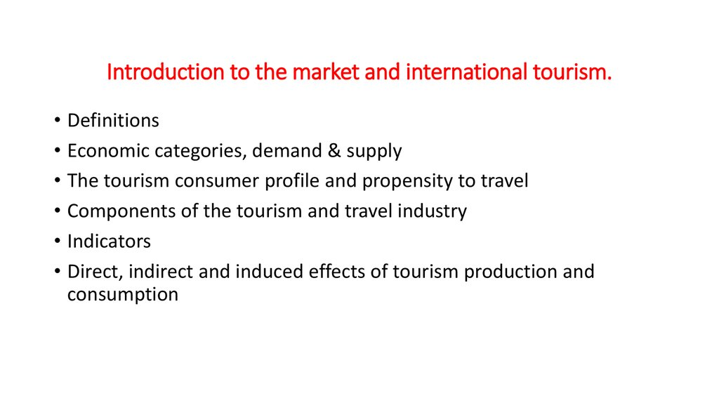 Introduction to the market and international tourism.
