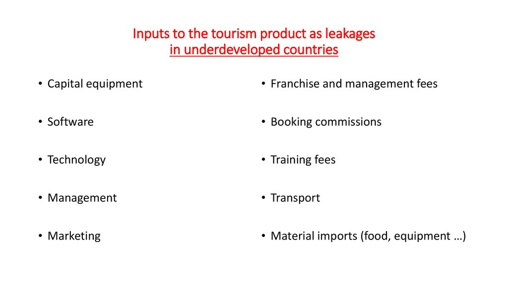 Inputs to the tourism product as leakages in underdeveloped countries