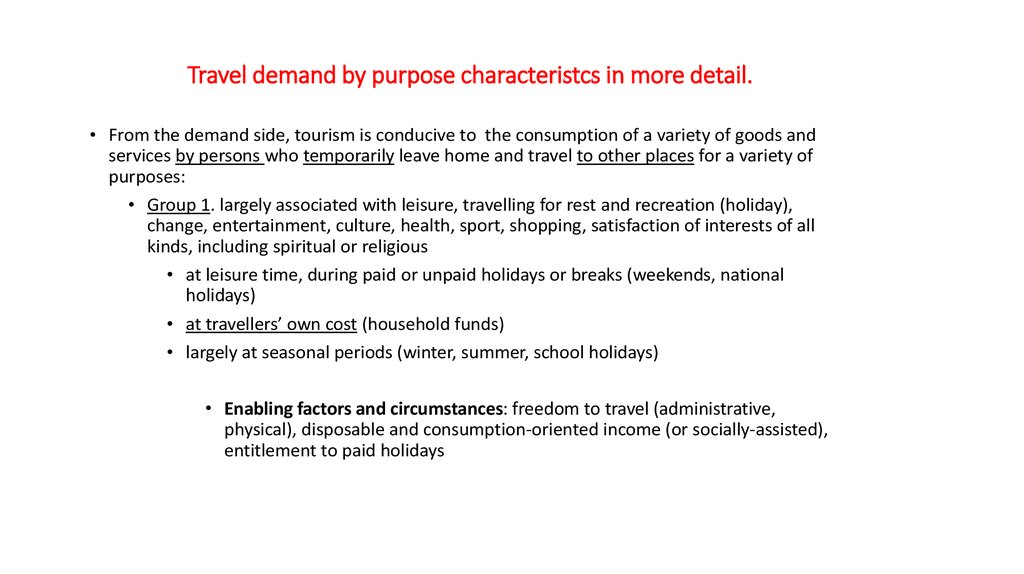 Travel demand by purpose characteristcs in more detail.