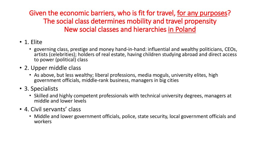 Given the economic barriers, who is fit for travel, for any purposes? The social class determines mobility and travel