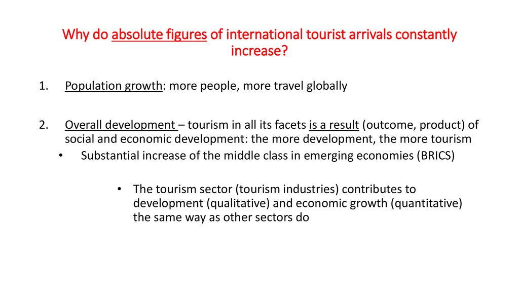 Why do absolute figures of international tourist arrivals constantly increase?