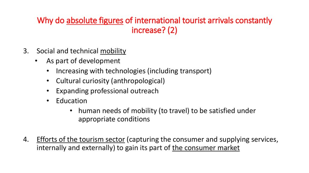 Why do absolute figures of international tourist arrivals constantly increase? (2)