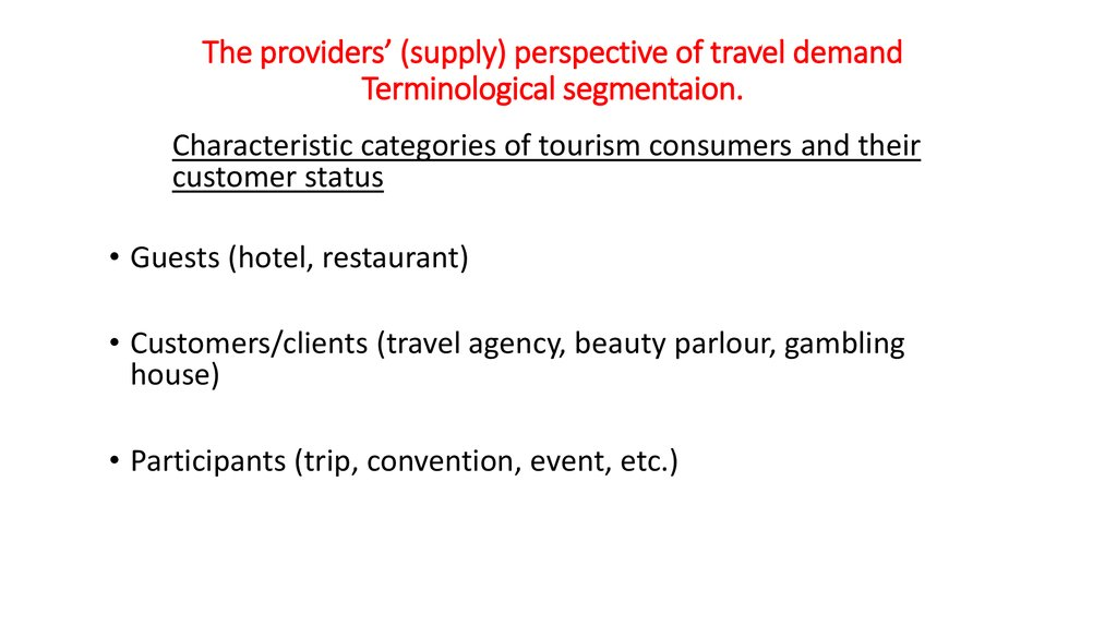The providers' (supply) perspective of travel demand Terminological segmentaion.