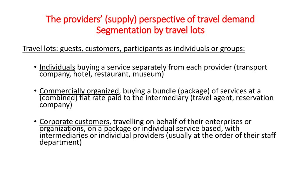 The providers' (supply) perspective of travel demand Segmentation by travel lots