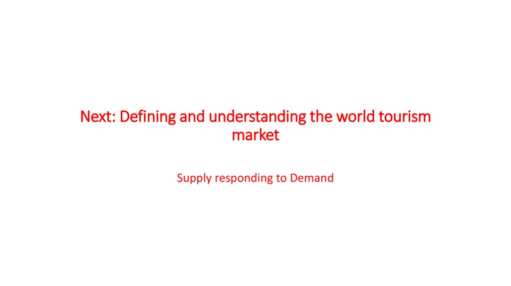 Next: Defining and understanding the world tourism market