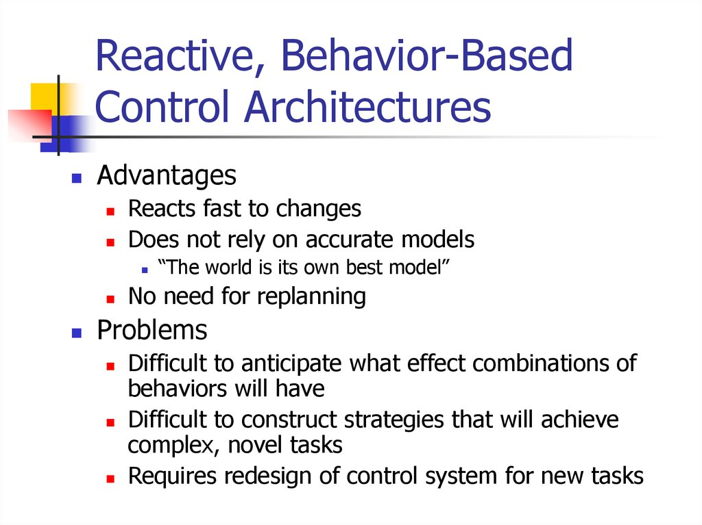 Reactive, Behavior-Based Control Architectures