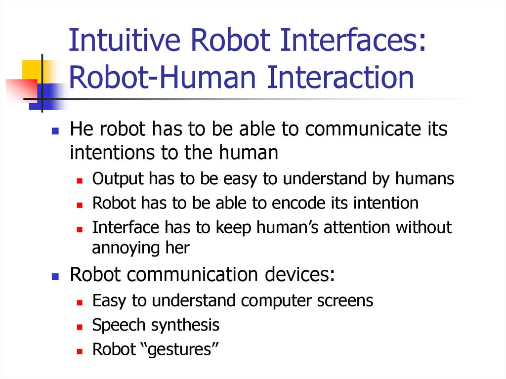 Intuitive Robot Interfaces: Robot-Human Interaction