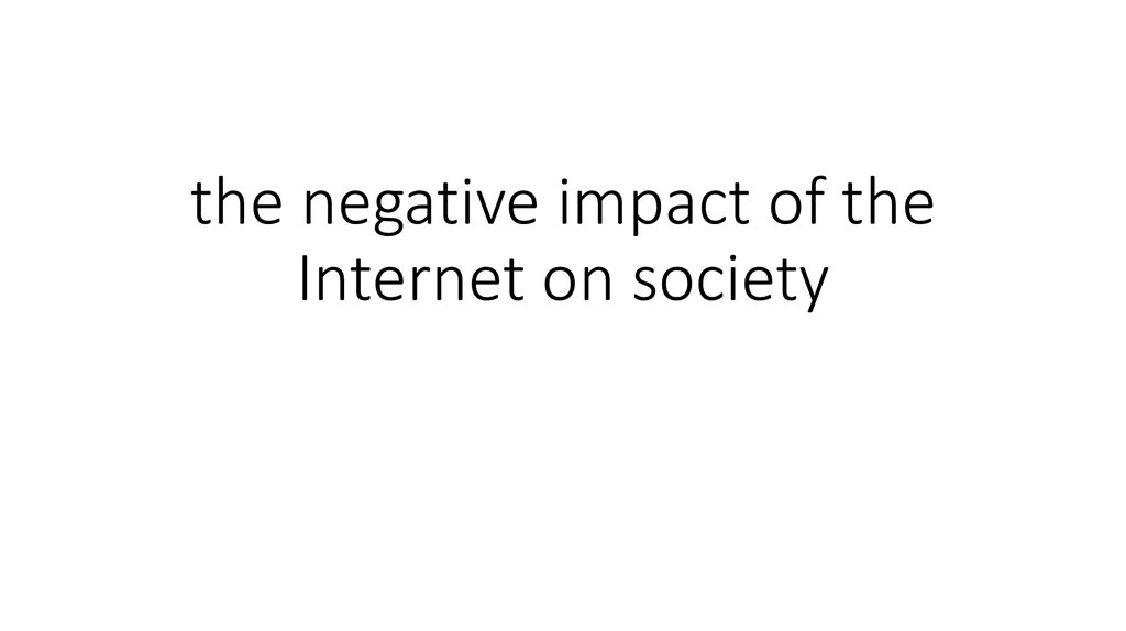 the negative impact of the Internet on society