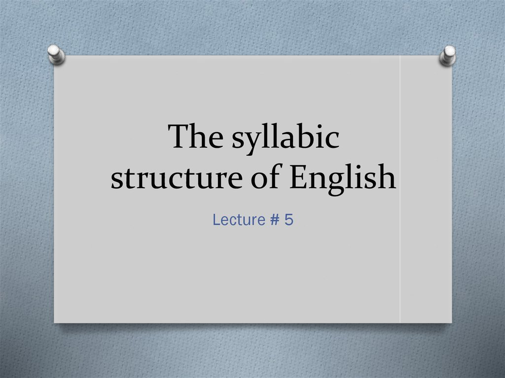 The syllabic structure of English